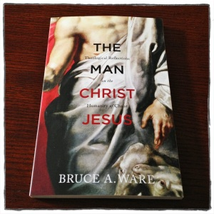 the-man-christ-jesus-bruce-ware