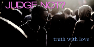 Judge_Not_Truth