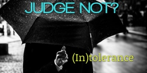 Judge_Not_Intolerance